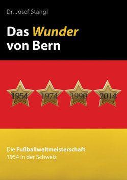 Das Wunder von Bern von Stangl,  Dr. Josef