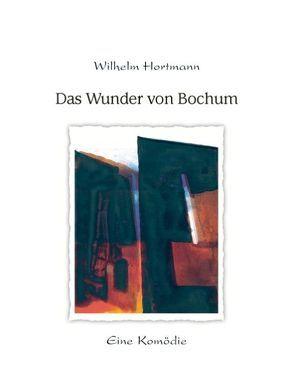 Das Wunder von Bochum von Hortmann,  Wilhelm