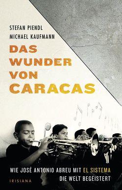 Das Wunder von Caracas von Kaufmann,  Michael, Piendl,  Stefan