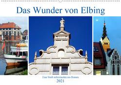 Das Wunder von Elbing – Eine Stadt auferstanden aus Ruinen (Wandkalender 2021 DIN A2 quer) von von Loewis of Menar,  Henning