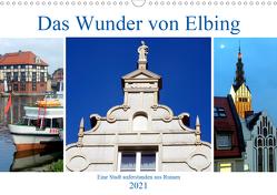 Das Wunder von Elbing – Eine Stadt auferstanden aus Ruinen (Wandkalender 2021 DIN A3 quer) von von Loewis of Menar,  Henning