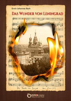 Das Wunder von Leningrad von Bach,  Erwin Johannes, Möckel,  Aljonna, Möckel,  Klaus