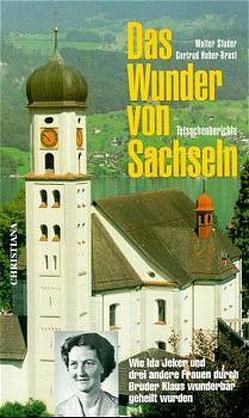 Das Wunder von Sachseln von Huber-Brast,  Gertrud, Studer,  Walter