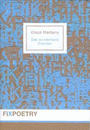 Das wunderbare Draußen von Martens,  Klaus