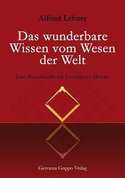 Das wunderbare Wissen vom Wesen der Welt von Grippo,  Giovanni, Lehner,  Alfried