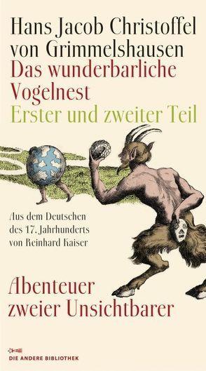 Das wunderbarliche Vogelnest von Grimmelshausen,  Hans Jacob Christoffel von, Kaiser,  Reinhard