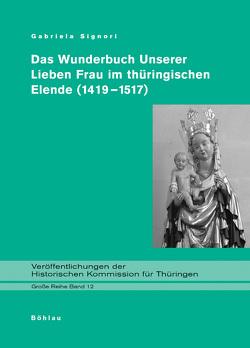 Das Wunderbuch Unserer Lieben Frau im thüringischen Elende (1419-1517) von Hrdina,  Jan, Müller,  Thomas T, Müntz,  Marc, Signori,  Gabriela