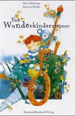 Das Wunderkinderzimmer von Berger,  Susanne, Berlinger,  Vreni