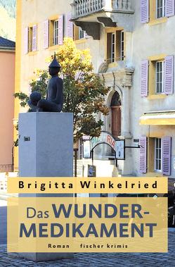 Das Wundermedikament von Winkelried,  Brigitta