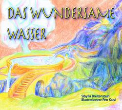 Das wundersame Wasser von Breitenstein,  Sibylla, Pen,  Kaisi