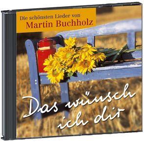 Das wünsch ich dir von Buchholz,  Martin