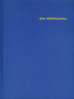 Das Würfelspiel von Behr,  André, Faeh,  Gabi, Grossmann,  Elisabeth, Pfaff-Czarnecka,  Johanna, Schiess,  Lisa, Wyss,  Beat
