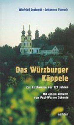 Das Würzburger Käppele von Foersch,  Johannes, Jestaedt,  Winfried, Scheele,  Paul W