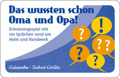 Das wussten schon Oma und Opa! von Gutensohn,  Stefan, Siebert-Görlitz,  Antje