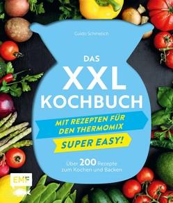 Das XXL-Kochbuch für den Thermomix – Supereasy von Schmelich,  Guido