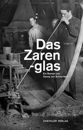 Das Zarenglas von von Schnurbein,  Georg