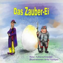 Das Zauber-Ei von Futterschneider,  Peter