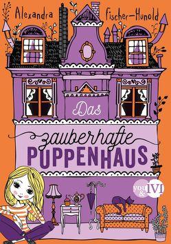 Das zauberhafte Puppenhaus von Fischer-Hunold,  Alexandra