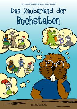 Das Zauberland der Buchstaben von Baumann,  Elisa, Huemer,  Katrin