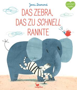 Das Zebra, das zu schnell rannte von Brauner,  Anne, Desmond,  Jenni