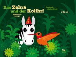 Das Zebra und der Kolibri 1 von Köpcke,  Sebastian, Opitz,  Claudia