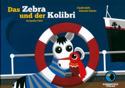 Das Zebra und der Kolibri von Köpcke,  Sebastian, Opitz,  Claudia