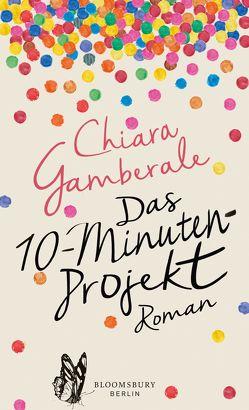 Das Zehn-Minuten-Projekt von Gamberale,  Chiara, Schneider,  Valerie