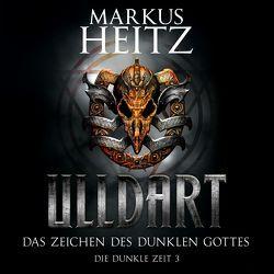 Das Zeichen des dunklen Gottes von Heitz,  Markus, Steck,  Johannes