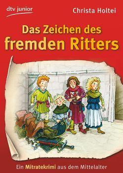 Das Zeichen des fremden Ritters Ein Mitratekrimi aus dem Mittelalter von Fredrich,  Volker, Holtei,  Christa