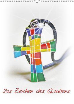 Das Zeichen des Glaubens (Wandkalender 2019 DIN A3 hoch) von Kapp,  Lilo