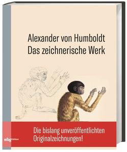 Das zeichnerische Werk von Erdmann,  Dominik, Humboldt,  Alexander von, Lubrich,  Oliver
