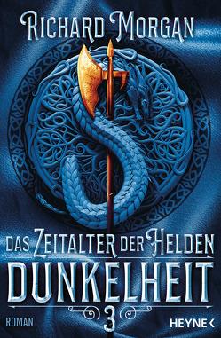 Das Zeitalter der Helden 3 – Dunkelheit von Morgan,  Richard, Pfingstl,  Michael