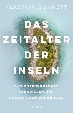 Das Zeitalter der Inseln von Bonnett,  Alastair, Wirthensohn,  Andreas