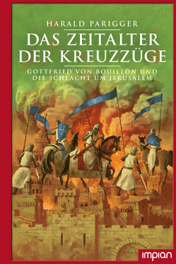 Das Zeitalter der Kreuzzüge von Parigger,  Harald, Puth,  Klaus