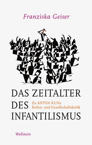 Das Zeitalter des Infantilismus von Geiser,  Franziska