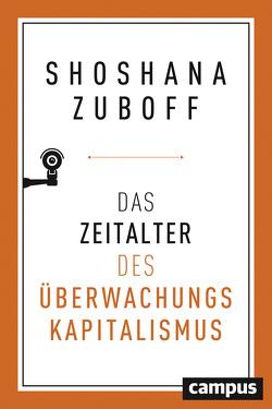 Das Zeitalter des Überwachungskapitalismus von Schmid,  Bernhard, Zuboff,  Shoshana