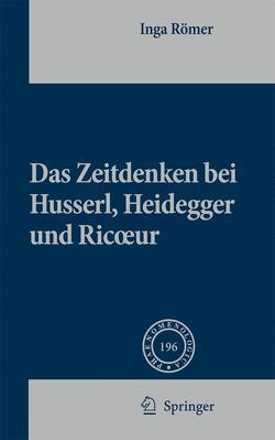 Das Zeitdenken bei Husserl, Heidegger und Ricoeur von Römer,  Inga