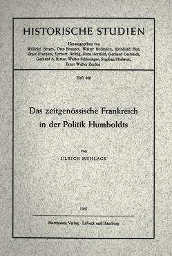Das zeitgenössische Frankreich in der Politik Humboldts von Muhlack,  Ulrich