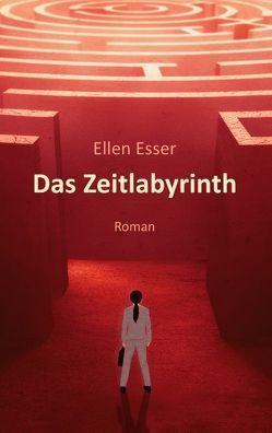 Das Zeitlabyrinth von Esser,  Ellen
