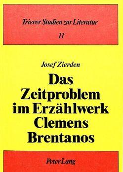 Das Zeitproblem im Erzählwerk Clemens Brentanos von Zierden,  Josef