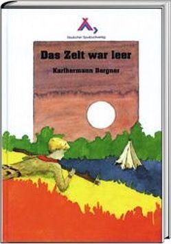 Das Zelt war leer von Bergner,  Karlhermann, Hinkel,  Klaus jr