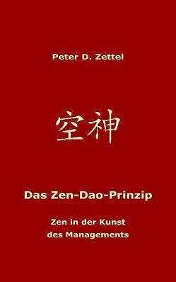 Das Zen-Dao-Prinzip von Zettel,  Peter D