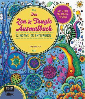 Das Zen und Tangle Ausmalbuch von Monk,  Jane