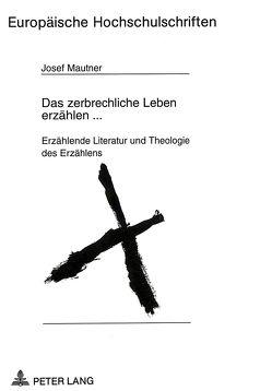 Das zerbrechliche Leben erzählen … von Mautner,  Josef