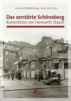 Das zerstörte Schöneberg von Blankenburg,  Gudrun, Götz,  Irene von