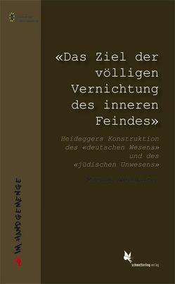 «Das Ziel der völligen Vernichtung des inneren Feindes». von Weingarten,  Michael