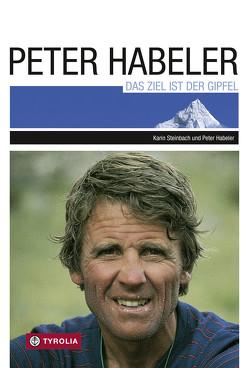 Das Ziel ist der Gipfel von Habeler,  Peter, Steinbach,  Karin