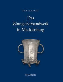 Das Zinngießerhandwerk in Mecklenburg von Kunzel,  Michael