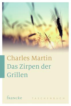 Das Zirpen der Grillen von Martin,  Charles, Weyandt,  Eva