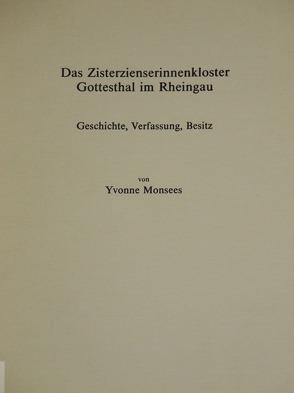 Das Zisterzienserinnenkloster Gottesthal im Rheingau / Das Zisterzienserinnenkloster Gottesthal im Rheingau von Monsees,  Yvonne